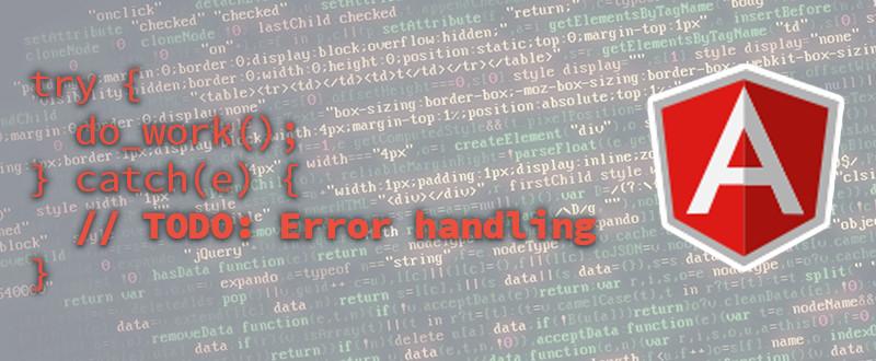 TODO: Error Handling in AngularJS