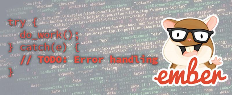 TODO: Error Handling in EmberJS