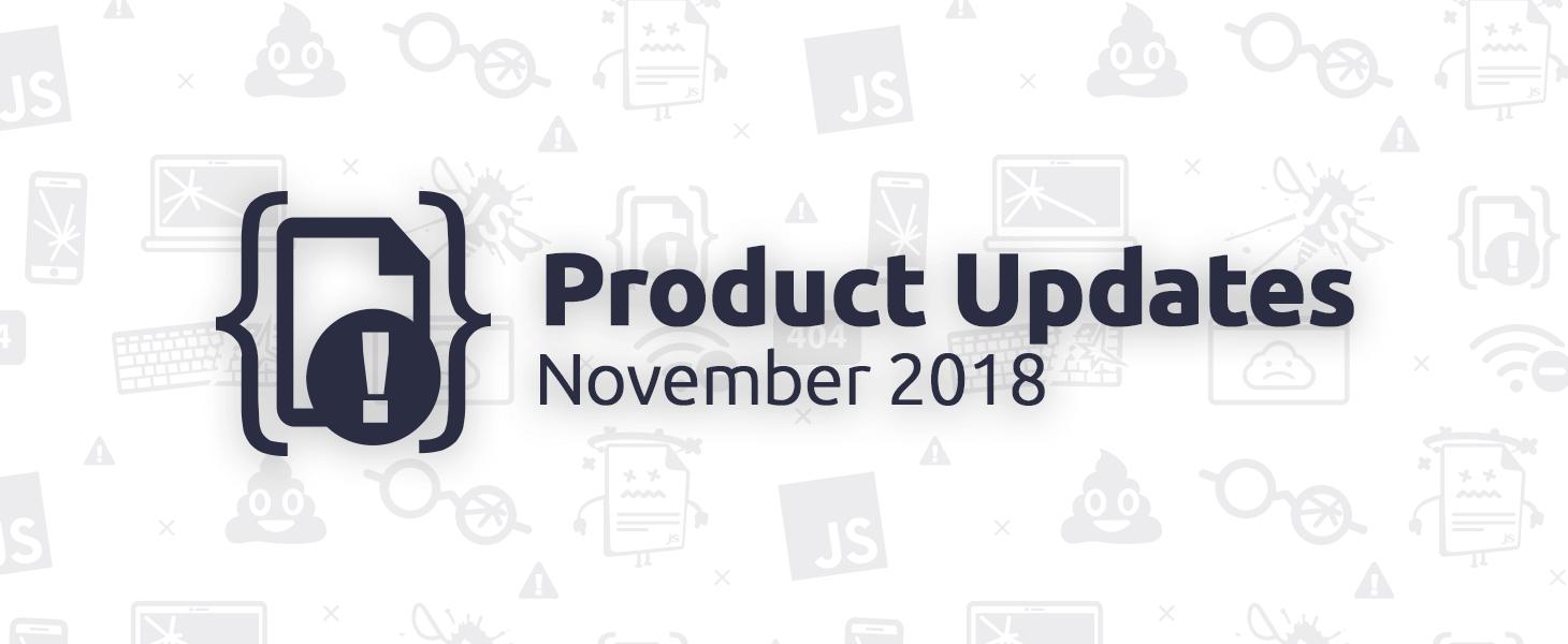 November 2018 Product Updates