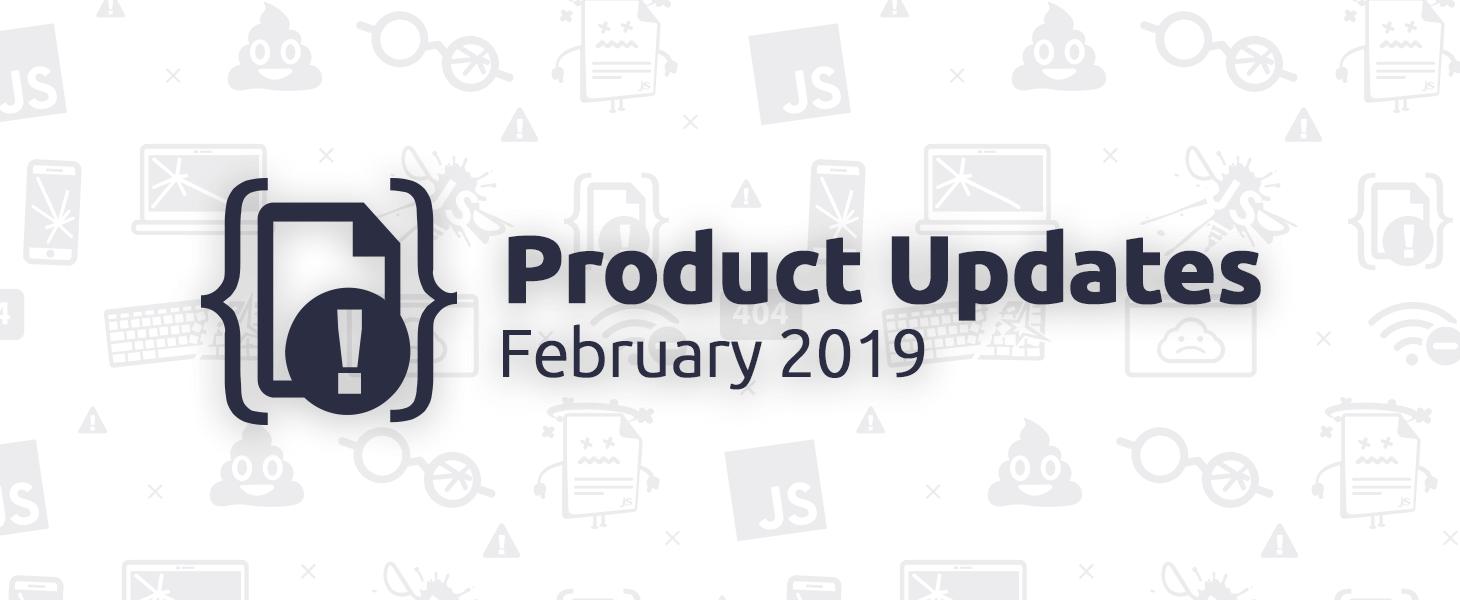 February 2019 Product Updates