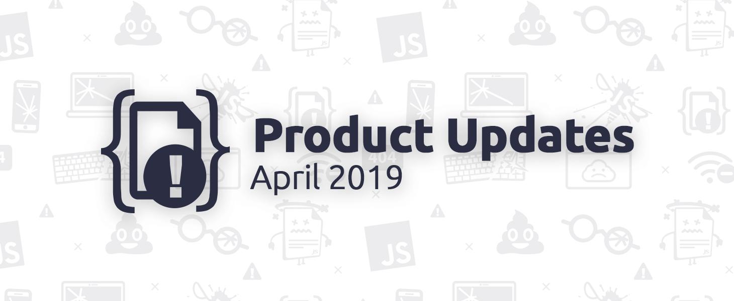 April 2019 Product Updates