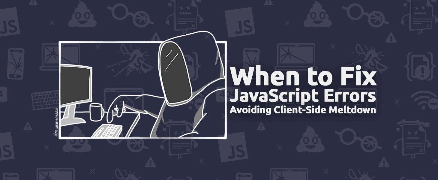 When to Fix JavaScript Errors