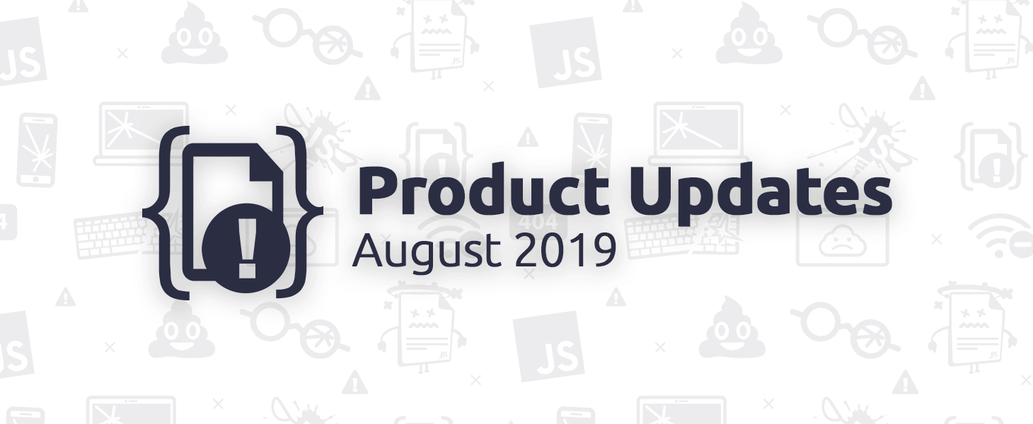August 2019 Product Updates
