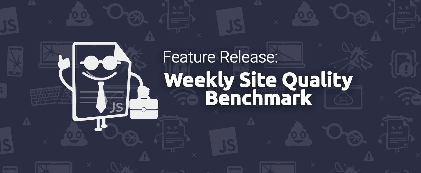 TrackJS Weekly Site Quality Benchmark