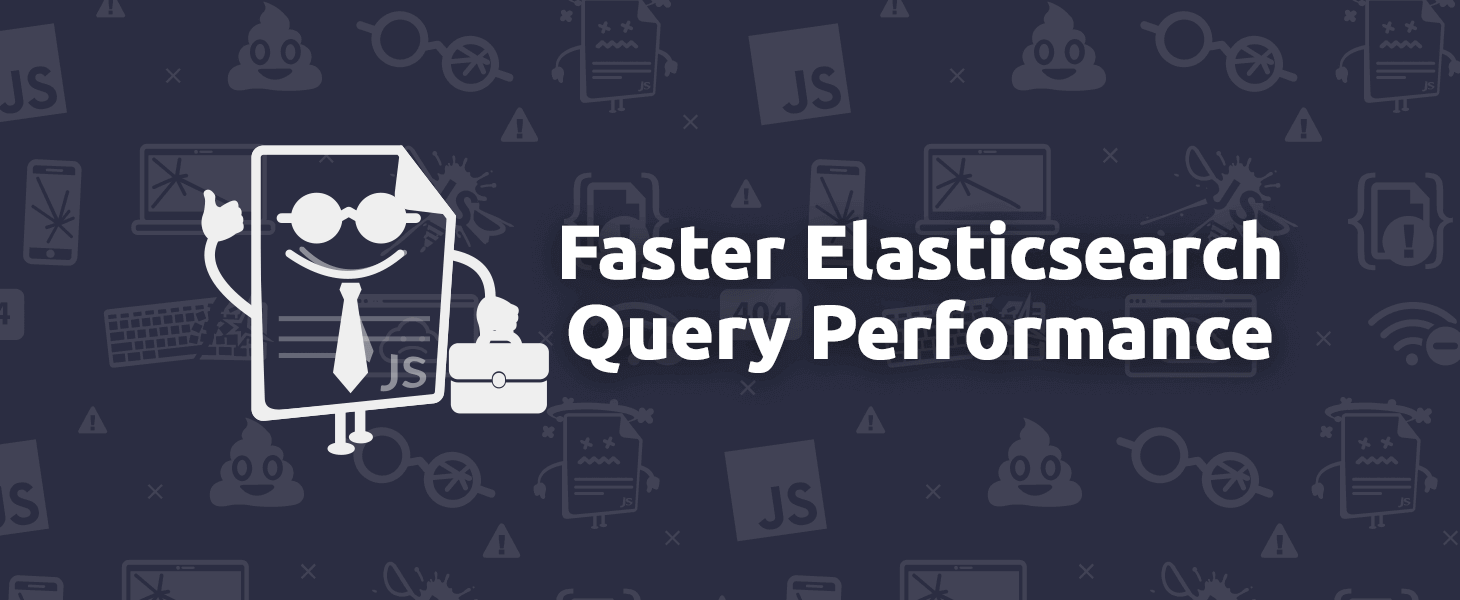 Faster Elasticsearch Query Performance