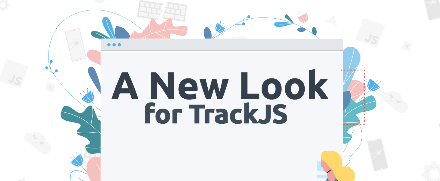 A New Look for TrackJS