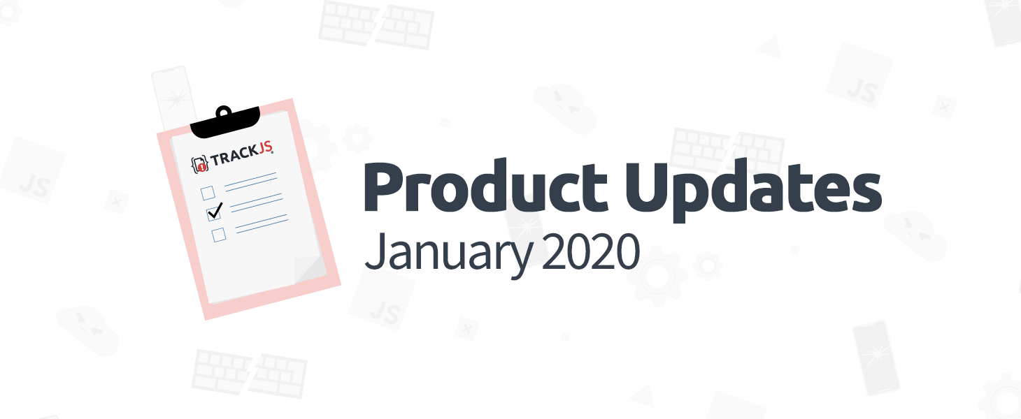 January 2020 Product Updates