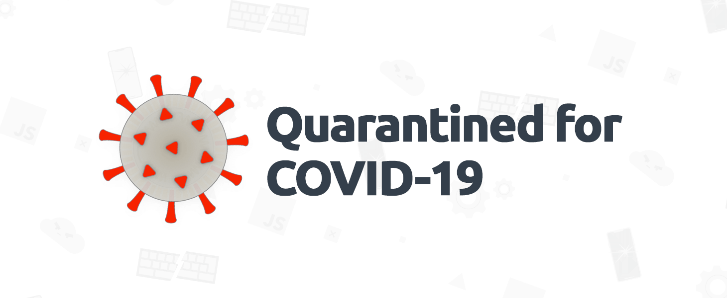 Quarantined for COVID-19