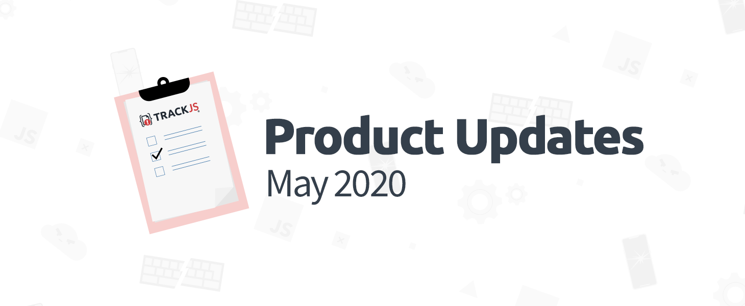May 2020 Product Updates